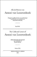 The Collected Letters of Antoni Van Leeuwenhoek - Volume 17 by Lodewijk C (The Institute for History and Foundations of Science, Utrecht, The Netherlands) Palm