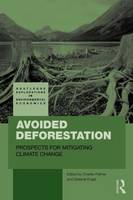 Avoided Deforestation Prospects for Mitigating Climate Change by Charles (London School of Economics, UK) Palmer