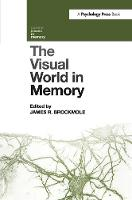 The Visual World in Memory by James R. (Department of Psychology, University of Edinburgh, UK) Brockmole