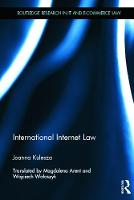 International Internet Law by Joanna (University of Lodz, Poland) Kulesza