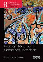 Routledge Handbook of Gender and Environment by Sherilyn MacGregor