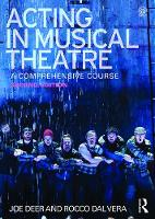 Acting in Musical Theatre A Comprehensive Course by Joe Deer, Rocco Dal Vera