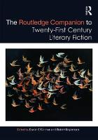The Routledge Companion to Twenty-First Century Literary Fiction by Robert (Royal Holloway, University of London, UK) Eaglestone