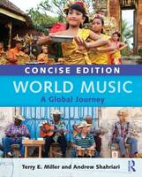World Music Concise Edition A Global Journey - Paperback & CD Set Value Pack by Terry E. (Kent State University, USA) Miller, Andrew (Kent State University, USA) Shahriari