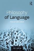 Philosophy of Language by Alexander (University of Birmingham, UK) Miller