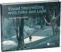 Visual Storytelling with Color and Light Mastering Gouache by Michael, QC Humphries