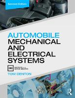 Automobile Mechanical and Electrical Systems, Second Edition by Tom (IMI eLearning Development Manager, UK) Denton