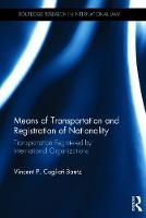 Means of Transportation and Registration of Nationality Transportation Registered by International Organizations by Vincent P. Cogliati-Bantz