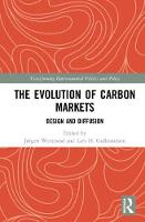 The Evolution of Carbon Markets Design and Diffusion by Jorgen Wettestad