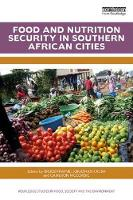 Food and Nutrition Security in Southern African Cities by Bruce (University of Waterloo, Canada) Frayne