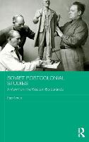 Soviet Postcolonial Studies A View from the Western Borderlands by Epp Annus