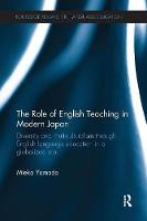 The Role of English Teaching in Modern Japan Diversity and multiculturalism through English language education in a globalized era by Mieko Yamada