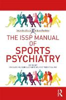 The ISSP Manual of Sports Psychiatry by Ira D. (Professor Emeritus of Psychiatry, Dept. of Psychiatry & Behavioral Sciences, Stanford University School of Medic Glick