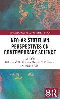 Neo-Aristotelian Perspectives on Contemporary Science by William M. R. Simpson