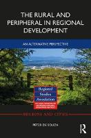 The Rural and Peripheral in Regional Development An Alternative Perspective by Peter (Hedmark University College Norway) De Souza