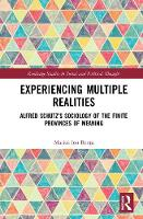 Experiencing Multiple Realities Alfred Schutz's Sociology of the Finite Provinces of Meaning by Marius Ion (Babes-Bolyai University, Romania) Benta