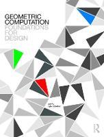 The Geometric Computation: Foundations for Design Applications by Joy Ko, Kyle Steinfeld