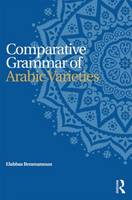 Comparative Grammar of Arabic Varieties by Elabbas (University of illinois, USA) Benmamoun