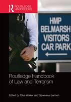 Routledge Handbook of Law and Terrorism by Clive Walker