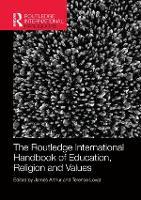 The Routledge International Handbook of Education, Religion and Values by James (University of Birmingham, UK) Arthur