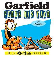 Garfield Feeds His Face His 64th Book by Jim Davis