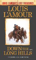 Down The Long Hills (Louis L'amour's Lost Treasures) by Louis L'Amour