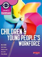 Level 2 Certificate Children and Young People's Workforce Candidate Handbook by Penny Tassoni, Kate Beith, Kath Bulman, Sue Griffin