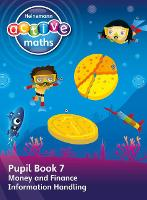 Heinemann Active Maths - First Level - Beyond Number - Pupil Book 7 - Money, Finance and Information Handling by Lynda Keith, Steve Mills, Hilary Koll