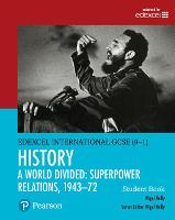 Edexcel International GCSE (9-1) History A World Divided: Superpower Relations, 1943-72 Student Book by Nigel Kelly