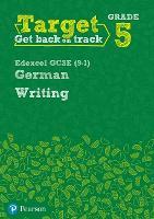 Target Grade 5 Writing Edexcel GCSE (9-1) German Workbook by