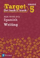 Target Grade 5 Writing AQA GCSE (9-1) Spanish Workbook by