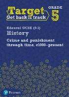 Target Grade 5 Edexcel GCSE (9-1) History Crime and punishment through Time, c1000- present Intervention Workbook by