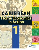 Home Economics In Action Book 1 by Caribbean Association of Home Economics, Adam Coward