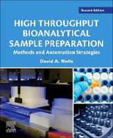 High Throughput Bioanalytical Sample Preparation Methods and Automation Strategies by David A. (Sample Prep Solutions, St. Paul, MN, USA) Wells