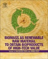Biomass as Renewable Raw Material to Obtain Bioproducts of High-Tech Value by Valentin I. (Faculty of Chemical Engineering and Environmental Protection, Gheorghe Asachi Technical University, Iasi, Ro Popa