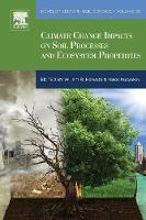 Climate Change Impacts on Soil Processes and Ecosystem Properties by William R. (Professor, Department of Land Air and Water Resources, University of California-Davis, USA) Horwath