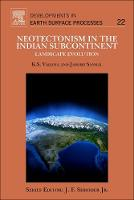 Neotectonism in the Indian Subcontinent Landscape Evolution by K. S. Valdiya