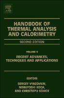 Handbook of Thermal Analysis and Calorimetry Recent Advances, Techniques and Applications by Sergey (Department of Chemistry, University of Alabama at Birmingham, Birmingham, AL, USA) Vyazovkin