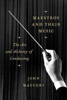 Maestros And Their Music by John Mauceri