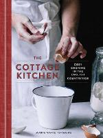 The Cottage Kitchen Cozy Cooking in the English Countryside by Marte Marie Forsberg