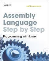 Assembly Language Step-by-step Programming with Linux 3E by Jeff Duntemann