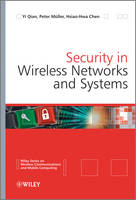 Security in Wireless Networks and Systems by Yi Qian, Peter Muller, Hsiao-Hwa Chen
