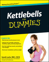Kettlebells For Dummies by Sarah Lurie