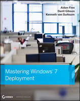 Mastering Windows 7 Deployment by Rhonda Layfield, Aidan Finn, Darril Gibson, Tom Carpenter