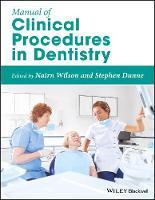 Manual of Clinical Procedures in Dentistry by Nairn H. F., CBE DSc (h.c.) FDS FFD FFGDP FCDSHK FACD FADM FHEA FKC Wilson