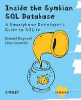 Inside Symbian SQL A Mobile Developer's Guide to SQLite by Ivan Litovski, Richard Maynard
