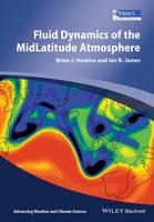 Fluid Dynamics of the Mid-latitude Atmosphere by Brian J. Hoskins, Ian N. James