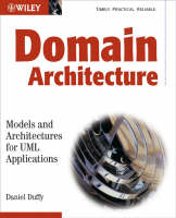 Domain Architectures Models and Architectures for UML Applications by Daniel J. Duffy