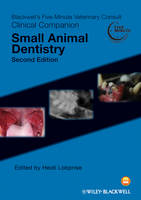 Blackwell's Five-Minute Veterinary Consult Clinical Companion Small Animal Dentistry by Heidi B. Lobprise