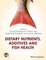 Dietary Nutrients, Additives and Fish Health by Cheng-Sheng Lee